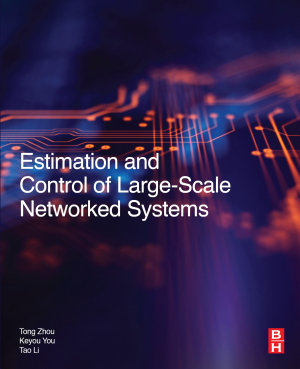 Estimation and Control of Large-Scale Networked Systems