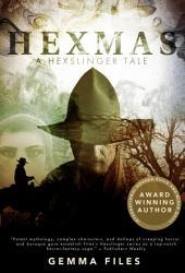 Hexmas: A Hexslinger Short Story