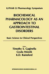 Biochemical Pharmacology as an Approach to Gastrointestinal Disorders: Basic Science to Clinical Perspectives (1996)