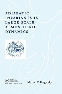 Adiabatic Invariants in Large Scale Atmospheric Dynamics PDF
