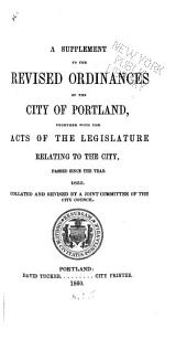 A Supplement to the Revised Ordinances of the City ...: Passed Since the Year 1855 ...