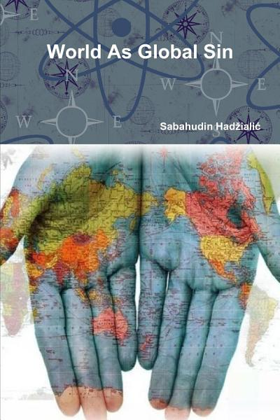 Download World As Global Sin Book
