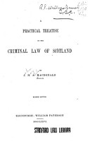A Practical Treatise on the Criminal Law of Scotland PDF
