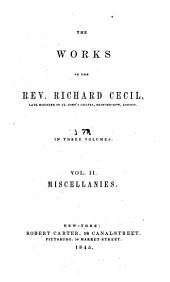 The Works of the Rev. Richard Cecil: With a Memoir of His Life, Volume 2