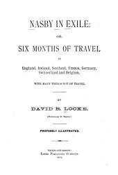 Nasby in Exile, Or, Six Months of Travel in England, Ireland, Scotland, France, Germany, Switzerland and Belgium: With Many Things Not of Travel
