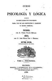 Curso de psicología y lógica: escrito con arreglo al programa oficial de esta asignatura : para uso de los institutos y colegios de segunda enseñanza