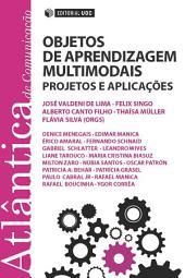 Objetos de Aprendizagem Multimodais: Projetos e Aplicações