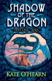 Shadow of the Dragon: Part One: Kira, Book 1