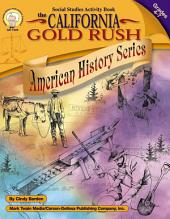 The California Gold Rush, Grades 4 - 7