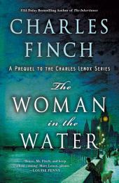 The Woman in the Water: A Prequel to the Charles Lenox Series