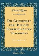 Die Geschichte der Heiligen Schriften Alten Testaments  Classic Reprint  PDF