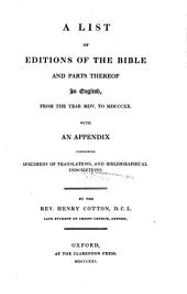 A list of editions of the Bible and parts thereof in English, from the year MDV. to MDCCCXX: with an appendix containing specimens of translations, and bibliographical descriptions