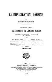 Manuel des antiquités romaines: L'administration romaine, Joachim Marquardt