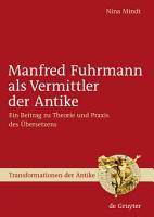 Manfred Fuhrmann als Vermittler der Antike PDF