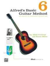 Alfred's Basic Guitar Method, Book 6: The Most Popular Method for Learning How to Play