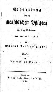 Philosophische Anmerkungen und Abh. zu Cicero's Büchern von den Pflichten: Band 1