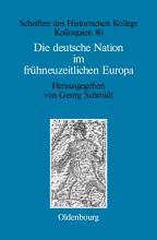 Die deutsche Nation im fr  hneuzeitlichen Europa PDF