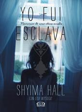 Yo fui esclava: memorias de una chica oculta