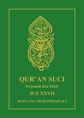 Al Qur'an Terjemah dan Tafsir: JUZ XXVII