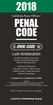 2018 California Penal Code QWIK-CODE: Law Summaries