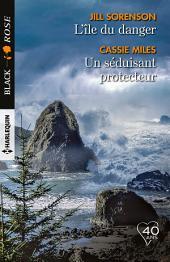 L'île du danger - Un séduisant protecteur