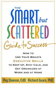 The Smart But Scattered Guide to Success Book