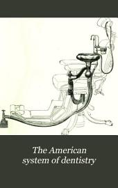 The American System of Dentistry: In Treatises by Various Authors, Volume 2