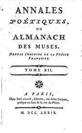 Annales poétiques, ou, Almanach des muses, depuis l'origine de la poésie françoise: Volume12