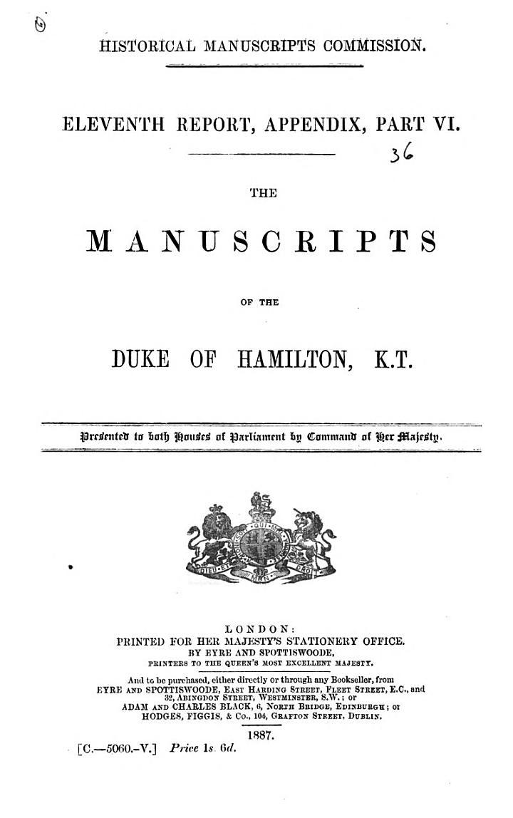The Manuscripts of the Duke of Hamilton, K. T.