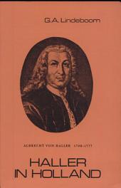 Haller in Holland: het dagboek van Albrecht von Haller van zijn verblijf in Holland, (1725-1727)