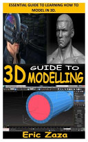 Guide to 3D Modelling