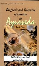 Diagnosis and treatment of diseases in Āyurveda: based on Āyurveda Saukhyam of Todarānanda