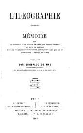 L'idéographie: mémoire sur la possibilité et la facilité de former une écriture générale ...