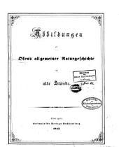 Allgemeine Naturgeschichte für alle Stände: Abbildungen zu Okens allgemeiner Naturgeschichte für alle Stände, Band 9