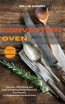 Convection Oven Cookbook for Everyone
