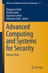 Advanced Computing and Systems for Security: Volume Three
