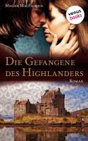 Die Gefangene des Highlanders PDF