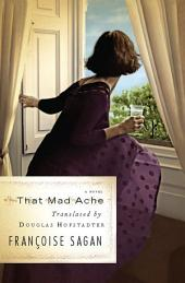 That Mad Ache: A Novel
