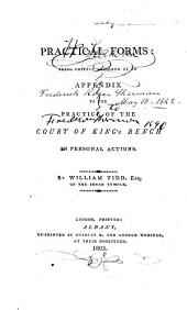 Practical Forms: Being Chiefly Designed as an Appendix to the Practice of the Court of the King's Bench in Personal Actions