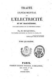 Traité expérimental de l'électricité et de magnétisme et de leurs rapports avec les phénomènes naturels: Volume4