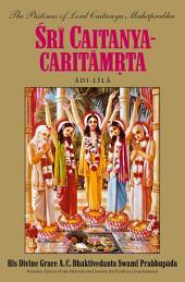 Sri Caitanya-caritamrta, Adi-lila: The Pastimes of Lord Caitanya Mahaprabhu
