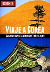 Viaje a corea del sur - Turismo fcil y por tu cuenta: Gua prctica para organizar tu itinerario