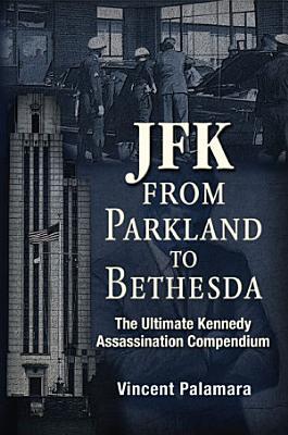 JFK  From Parkland to Bethesda