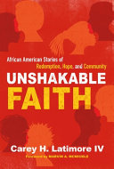 Unshakable Faith: African American Stories of Redemption, Hope, and Community