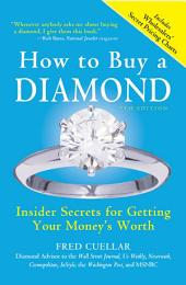 How to Buy a Diamond: Insider Secrets for Getting Your Money's Worth, Edition 7