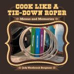 Cook Like a Tie-Down Roper