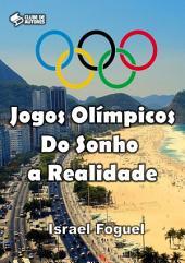Jogos Olímpicos: Do Sonho A Realidade