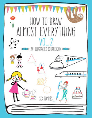 How to Draw Almost Everything Volume 2