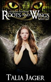 Roots and Wings: The Gifted Teens Series Book Two