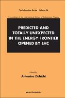 Predicted and Totally Unexpected in the Energy Frontier Opened by LHC PDF